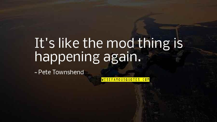 Salmonid Quotes By Pete Townshend: It's like the mod thing is happening again.