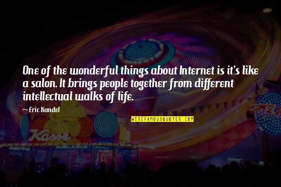 Salon Quotes By Eric Kandel: One of the wonderful things about Internet is