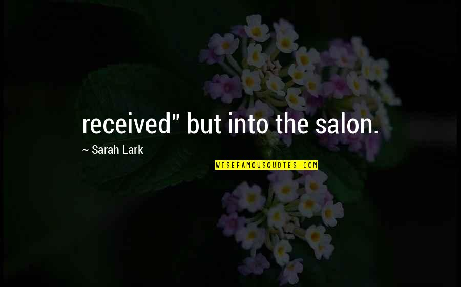"""Salon Quotes By Sarah Lark: received"""" but into the salon."""