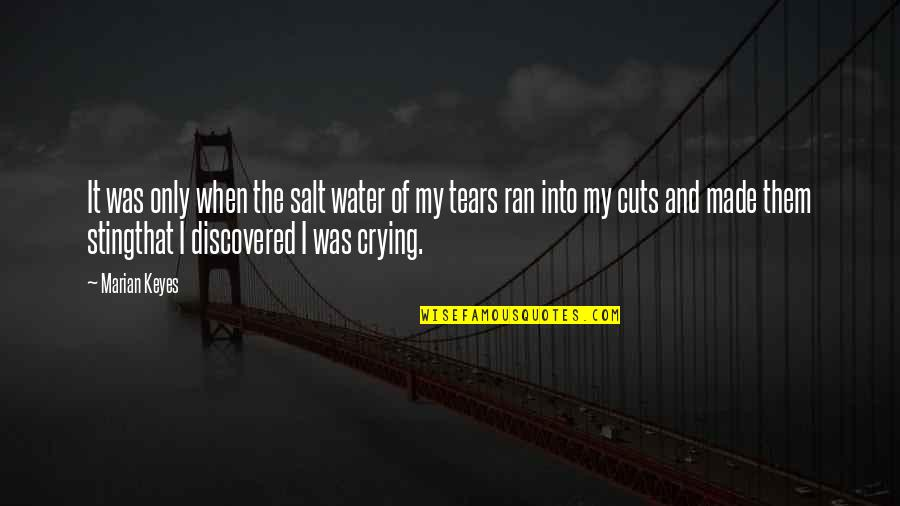 Salt Water Quotes By Marian Keyes: It was only when the salt water of