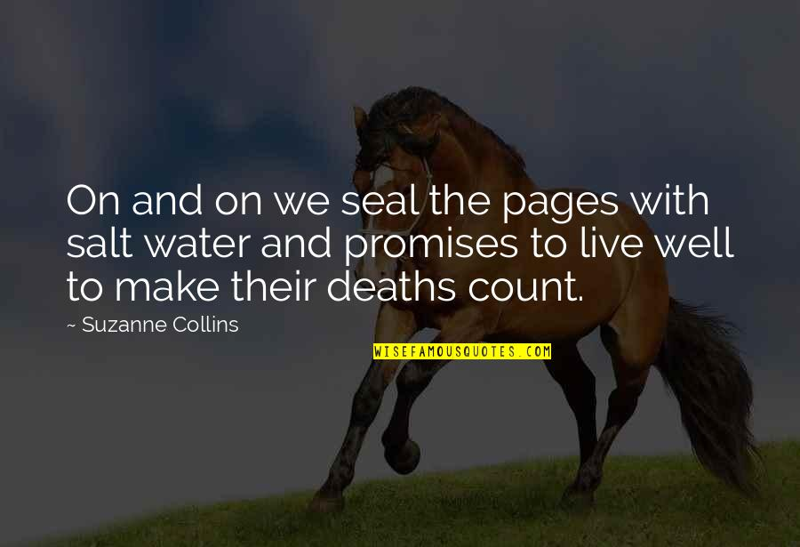 Salt Water Quotes By Suzanne Collins: On and on we seal the pages with