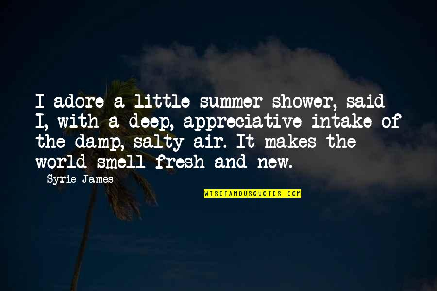 Salty Air Quotes By Syrie James: I adore a little summer shower, said I,