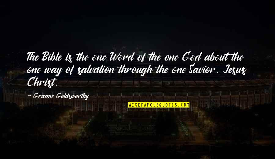 Salvation From The Bible Quotes By Graeme Goldsworthy: The Bible is the one Word of the