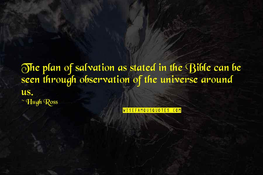 Salvation From The Bible Quotes By Hugh Ross: The plan of salvation as stated in the