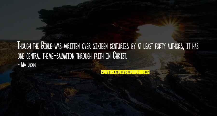 Salvation From The Bible Quotes By Max Lucado: Though the Bible was written over sixteen centuries