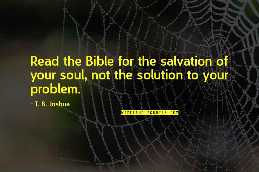 Salvation From The Bible Quotes By T. B. Joshua: Read the Bible for the salvation of your