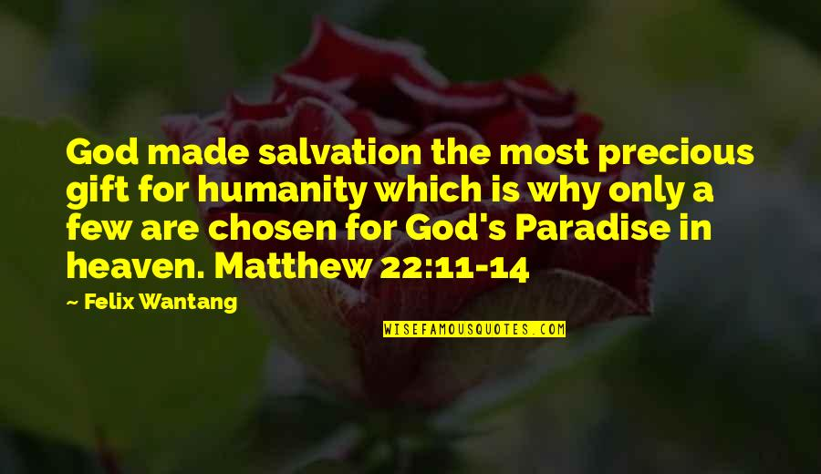 Salvation In Jesus Quotes By Felix Wantang: God made salvation the most precious gift for