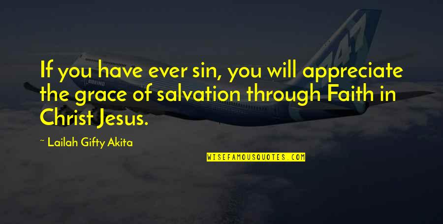 Salvation In Jesus Quotes By Lailah Gifty Akita: If you have ever sin, you will appreciate