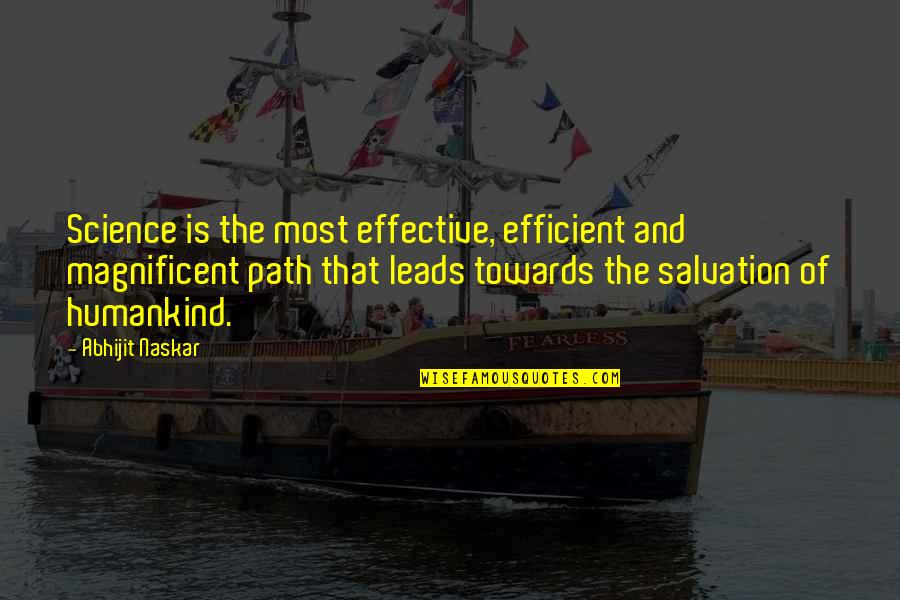 Salvation Quotes Quotes By Abhijit Naskar: Science is the most effective, efficient and magnificent