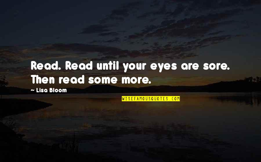 Salvation Quotes Quotes By Lisa Bloom: Read. Read until your eyes are sore. Then