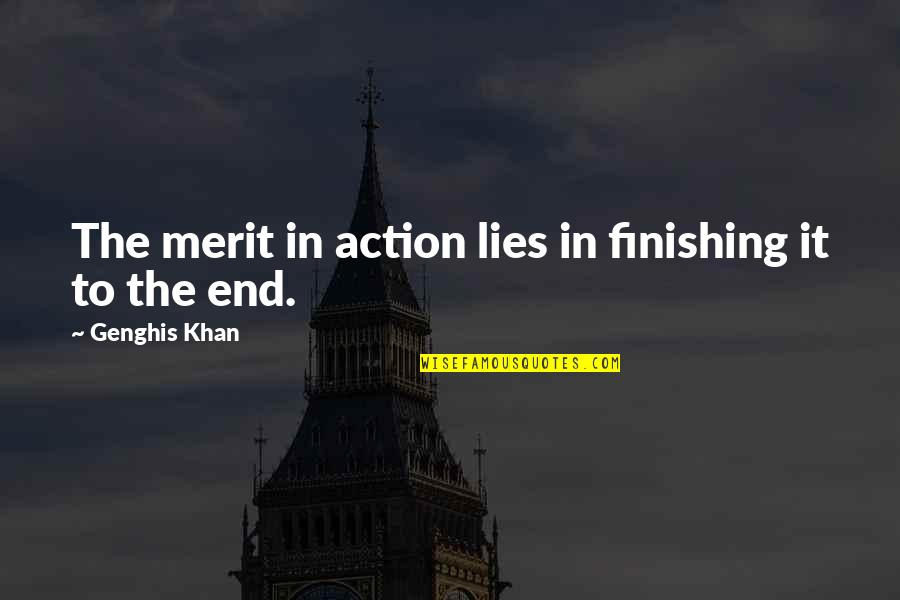 Sam Hammam Quotes By Genghis Khan: The merit in action lies in finishing it