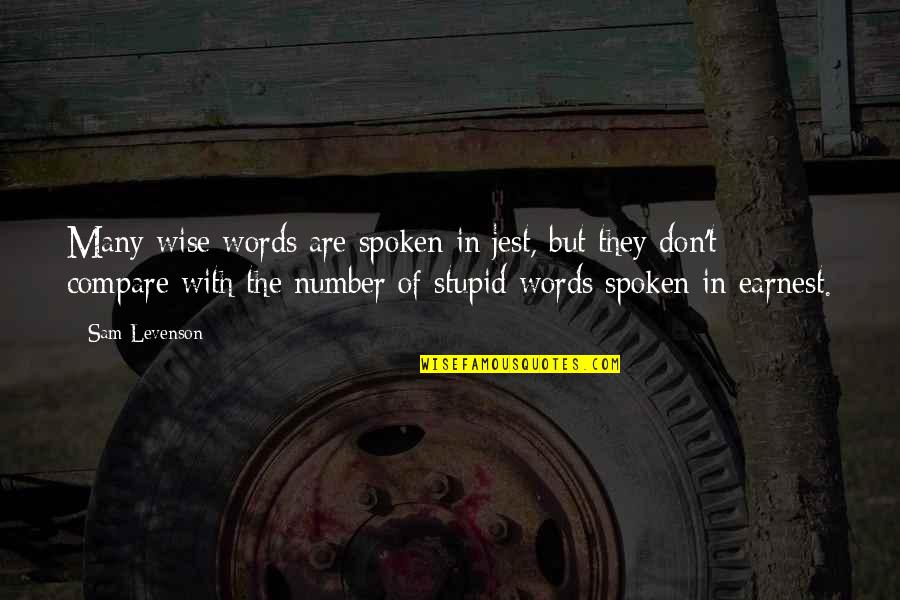 Sam Levenson Quotes By Sam Levenson: Many wise words are spoken in jest, but