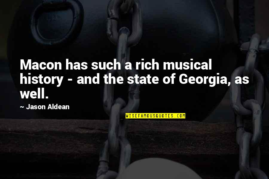 Sam Witwicky Job Interview Quotes By Jason Aldean: Macon has such a rich musical history -