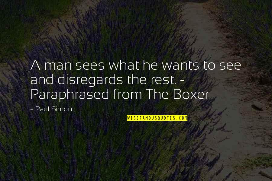 Samahan Ng Barkada Quotes By Paul Simon: A man sees what he wants to see