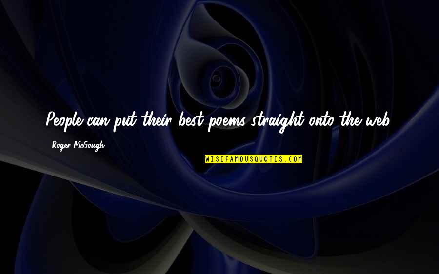 Samahan Ng Barkada Quotes By Roger McGough: People can put their best poems straight onto