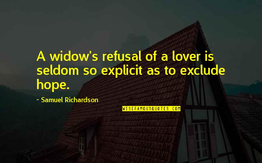 Samahan Ng Barkada Quotes By Samuel Richardson: A widow's refusal of a lover is seldom