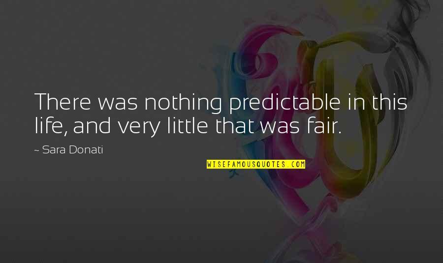 Samay Ka Mahatva Quotes By Sara Donati: There was nothing predictable in this life, and