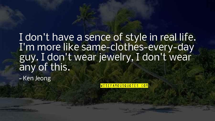 Same Clothes Quotes By Ken Jeong: I don't have a sence of style in