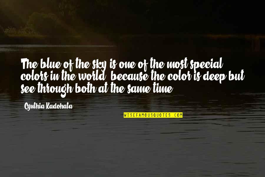 Same Sky Quotes By Cynthia Kadohata: The blue of the sky is one of