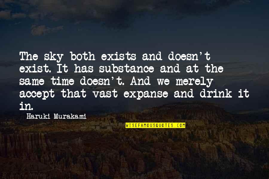 Same Sky Quotes By Haruki Murakami: The sky both exists and doesn't exist. It