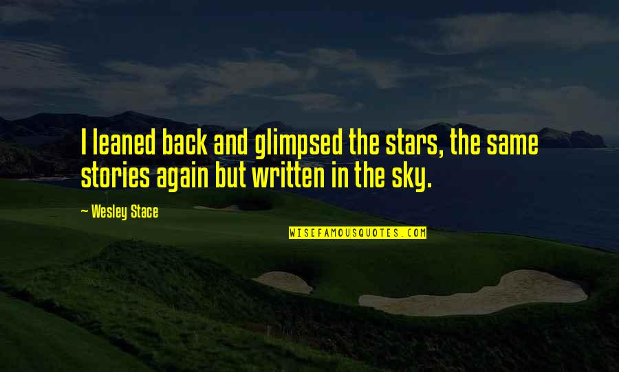 Same Sky Quotes By Wesley Stace: I leaned back and glimpsed the stars, the
