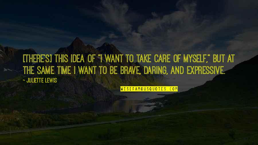 """Same Time Quotes By Juliette Lewis: [There's] this idea of """"I want to take"""