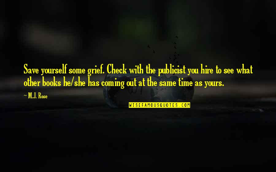 Same Time Quotes By M.J. Rose: Save yourself some grief. Check with the publicist