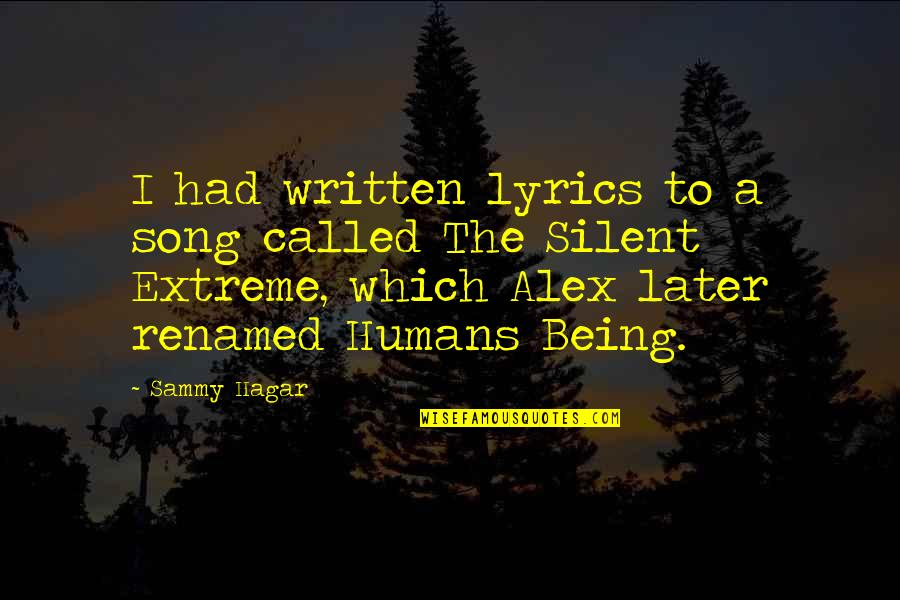Sammy Hagar Quotes By Sammy Hagar: I had written lyrics to a song called