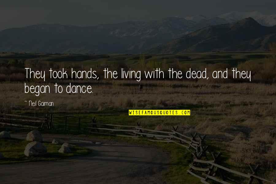 Samotno Quotes By Neil Gaiman: They took hands, the living with the dead,