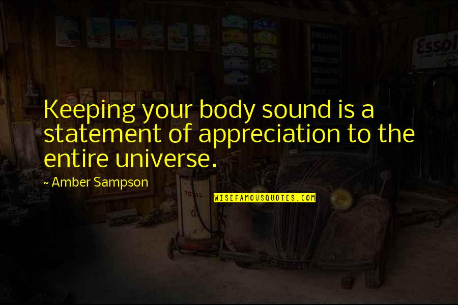 Sampson Quotes By Amber Sampson: Keeping your body sound is a statement of
