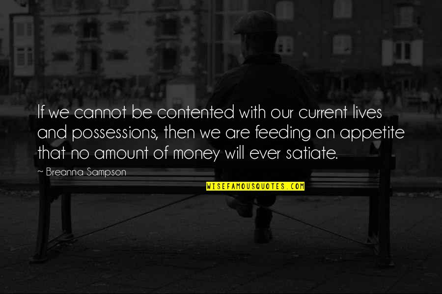 Sampson Quotes By Breanna Sampson: If we cannot be contented with our current