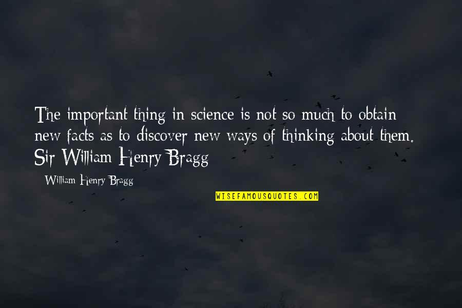 Samson Famous Quotes By William Henry Bragg: The important thing in science is not so
