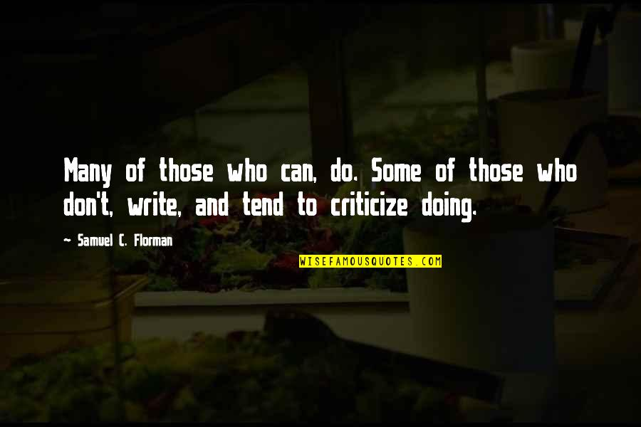 Samuel Florman Quotes By Samuel C. Florman: Many of those who can, do. Some of