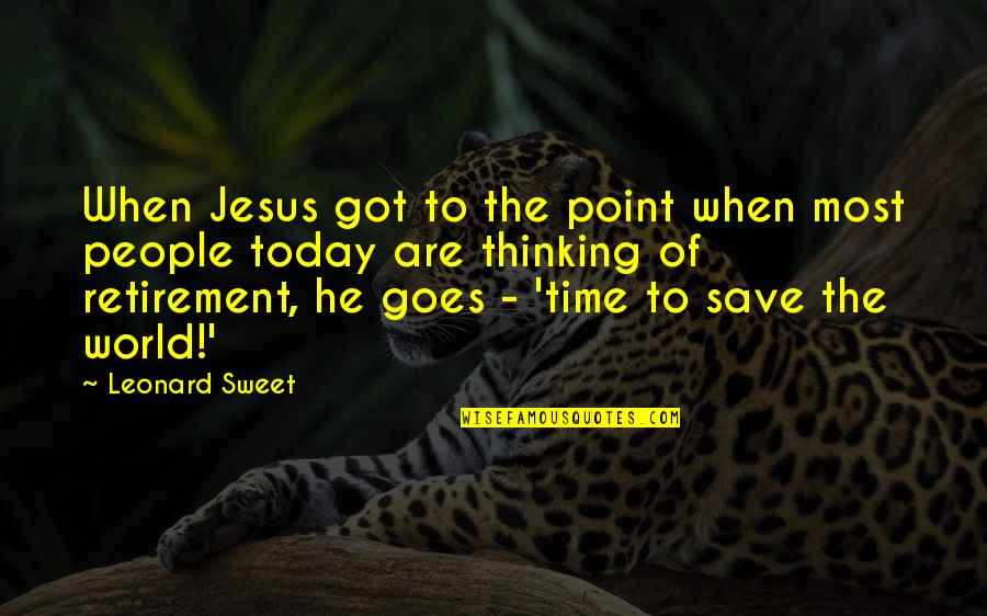 Samuel Reshevsky Quotes By Leonard Sweet: When Jesus got to the point when most