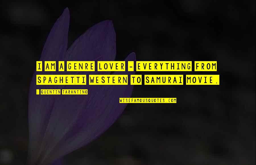 Samurai X Movie Quotes By Quentin Tarantino: I am a genre lover - everything from