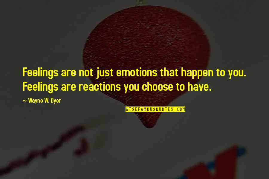Sanam Saeed Quotes By Wayne W. Dyer: Feelings are not just emotions that happen to