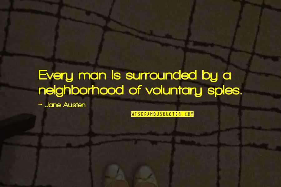 Sanctity Of Human Life Sunday Quotes By Jane Austen: Every man is surrounded by a neighborhood of