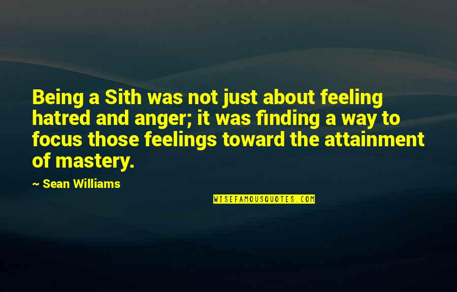 Sand Art Quotes By Sean Williams: Being a Sith was not just about feeling