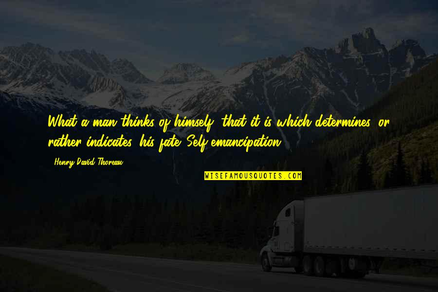 Sandbuilt Quotes By Henry David Thoreau: What a man thinks of himself, that it