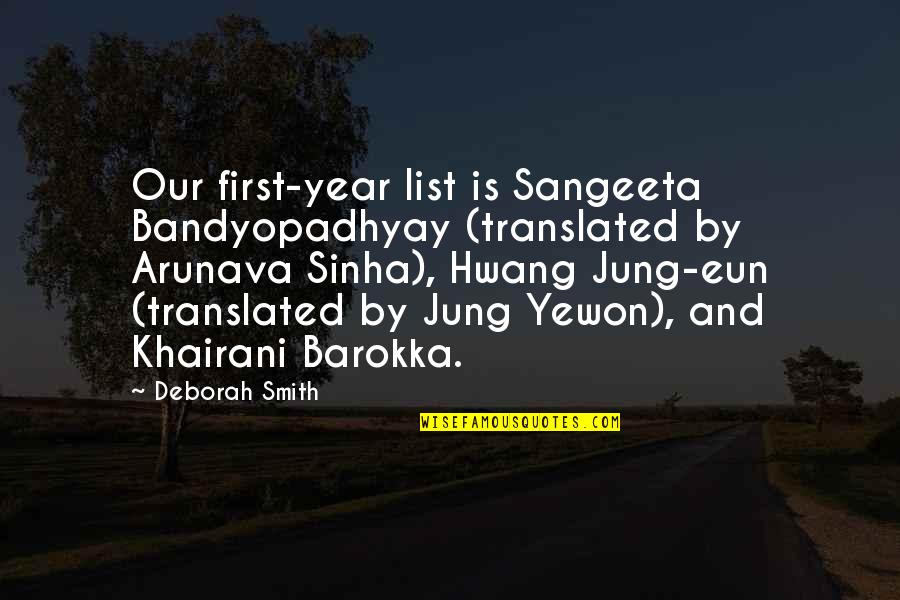 Sangeeta Quotes By Deborah Smith: Our first-year list is Sangeeta Bandyopadhyay (translated by