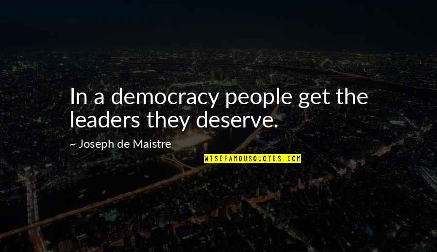 Sanjay Leela Bhansali Quotes By Joseph De Maistre: In a democracy people get the leaders they