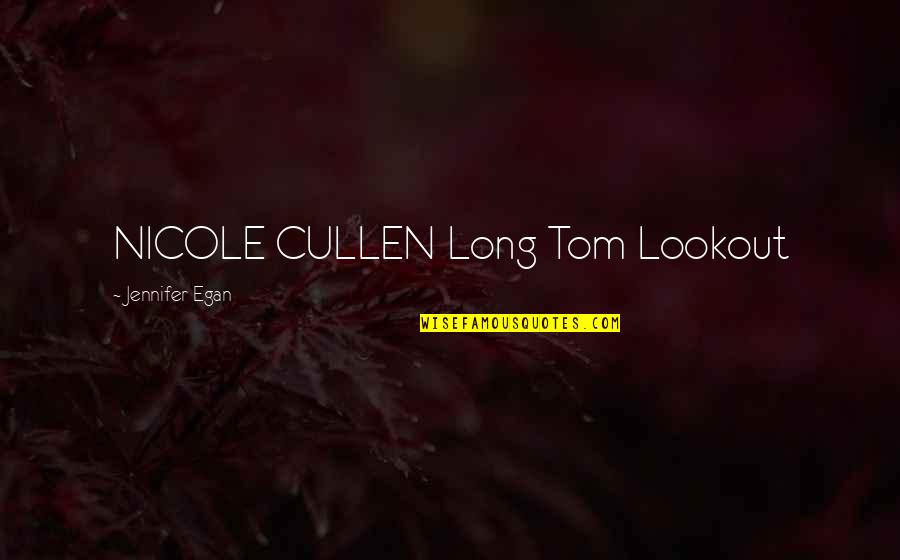 Santa Plate Quotes By Jennifer Egan: NICOLE CULLEN Long Tom Lookout