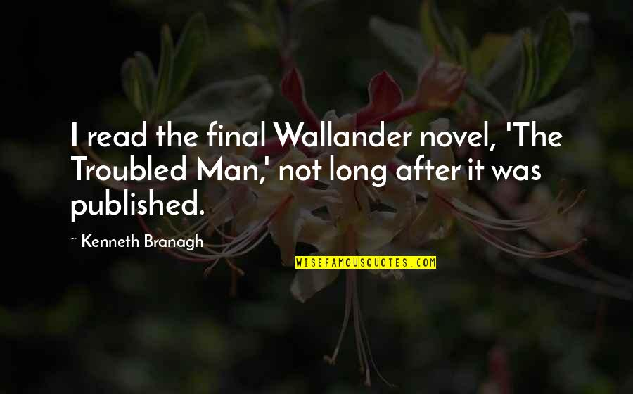 Santa Plate Quotes By Kenneth Branagh: I read the final Wallander novel, 'The Troubled