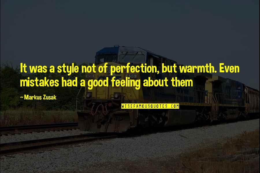 Santa Plate Quotes By Markus Zusak: It was a style not of perfection, but