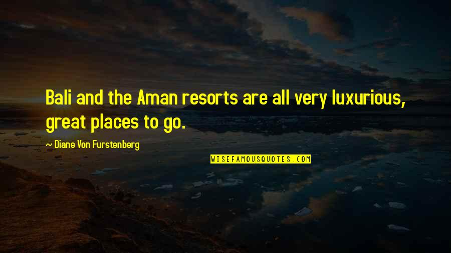 Sapiosexual Quotes By Diane Von Furstenberg: Bali and the Aman resorts are all very