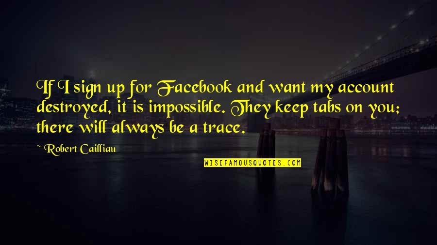 Sapna Vyas Patel Quotes By Robert Cailliau: If I sign up for Facebook and want