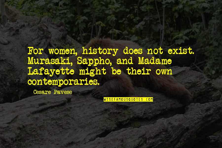 Sappho's Quotes By Cesare Pavese: For women, history does not exist. Murasaki, Sappho,