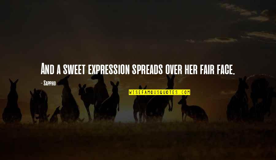 Sappho's Quotes By Sappho: And a sweet expression spreads over her fair
