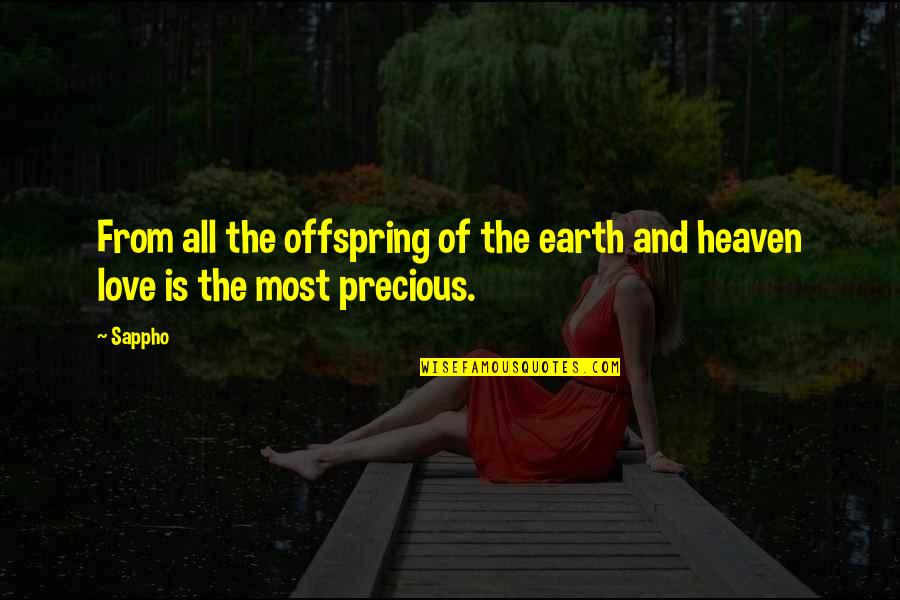 Sappho's Quotes By Sappho: From all the offspring of the earth and