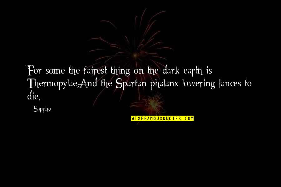 Sappho's Quotes By Sappho: For some the fairest thing on the dark